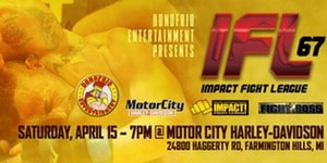 WRIF and Motor City Harley Davidson Presents the Impact Fighting League 67